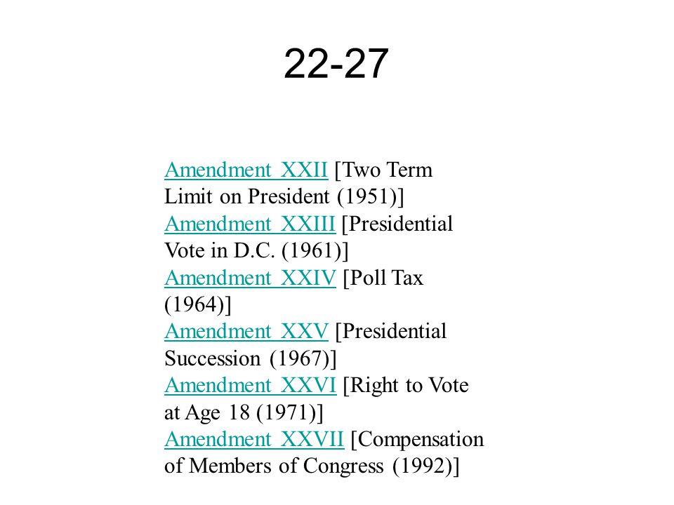 22-27 Amendment XXII [Two Term Limit on President (1951)]